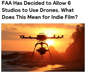 20140929.. FAA allowing limited drone use, impact on Indie Films (screencap from B.Dewhurst Post)